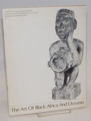 The art of Black Africa and Oceania; a Fifth Anniversary Fund exhibition, bulletin no. 27,...