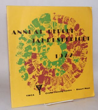 Annual report Jahresbericht 1972; YMCA Crafts Training Centre, Shauri Moyo