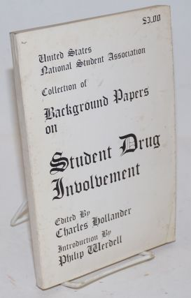 United States National Student Association Collection of Background Papers on Student Drug...