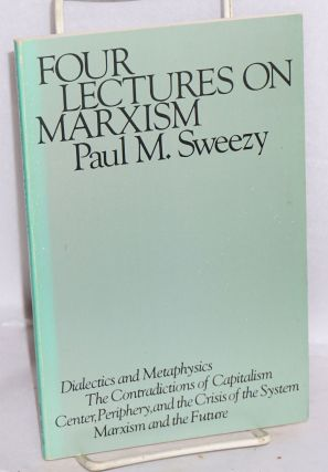 Four lectures on Marxism. Paul M. Sweezy