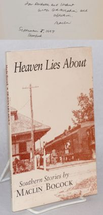 Heaven lies about; Southern stories. Maclin Bocock