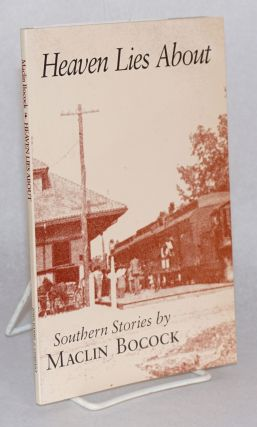 Heaven lies about; Southern stories