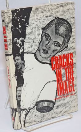 Cracks in the Image: stories by gay men. Adam Mars-Jones, Alan Wakeman, David Rees, Jon Ward