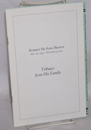 Tributes from his family. Robert McAfee Brown, May 28, 1920 - September 4, 2001. Robert McAfee Brown