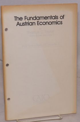 The fundamentals of Austrian economics. Thomas C. Taylor
