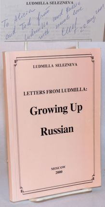 Letters from Ludmilla: Growing Up Russian. Ludmilla Selezneva
