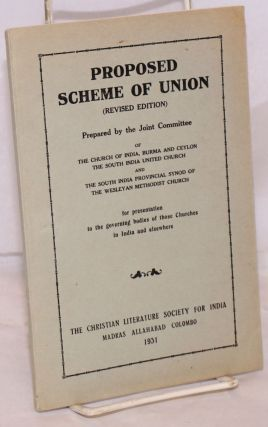 Proposed scheme of union. (Revised edition). Burma Joint Committee of the Church of India, the...