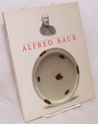 Alfred Baur: Pionnier et collectionneur / pioneer and collector. Frank Dunand