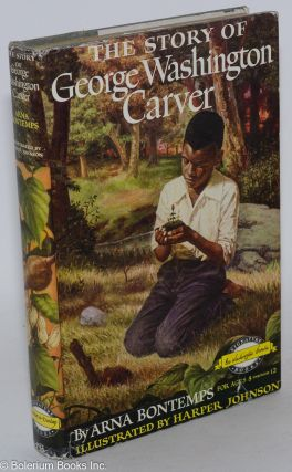 The story of George Washington Carver. Illustrated by Harper Johnson. Arna Bontemps