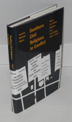 Southern civil religions in conflict; black and white Baptists and civil rights, 1947-1957....