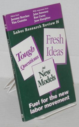 Tough questions, fresh ideas and new models: fuel for the new labor movement