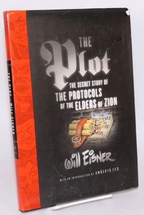 The plot; the secret story of the Protocols of the Elders of Zion. Will Eisner, Umberto Eco
