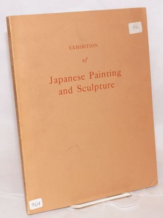 Exhibition of Japanese painting and sculpture. Sponsored by the Government of Japan. National...