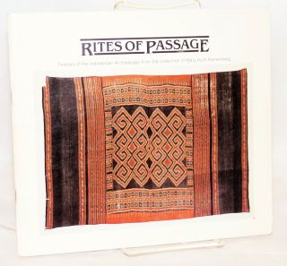 Rites of Passage: Textiles of the Indonesian Archipelago from the Collection of Mary Hunt Kahlenberg