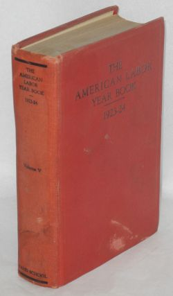 The American labor year book, 1923-1924 by the Labor Research Department of the Rand School of...