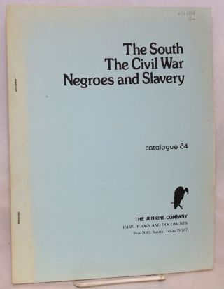 The South, The Civil War, Negroes and Slavery. Rare Books and Documents Jenkins Company