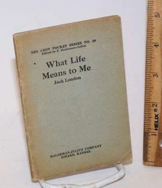 What life means to me. Jack London