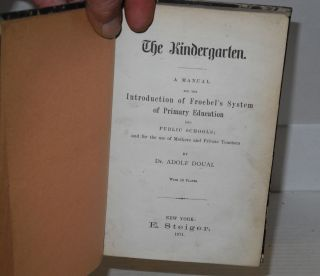 The kindergarten.; A manual for the introduction of Froebel's system of primary education into public schools; and for the use of mothers. With 16 plates.