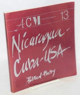 Nicaragua - Cuba - USA: Political poetry. Another Chicago Magazine, no. 13