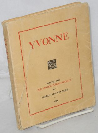 Yvonne; or the adventures and intrigues of a French governess with her pupils. A real tale...