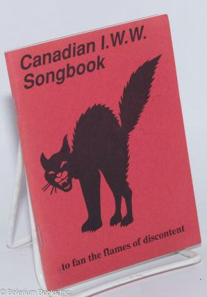 Canadian IWW songbook to fan the flames of discontent. Jerzy Dymny, ed, George