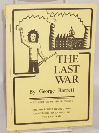 The last war: a collection of three essays. George Barrett