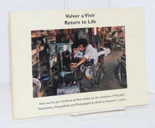 Volver a vivir; return to life; text written by members of PROJIMO, photographs and edited by...