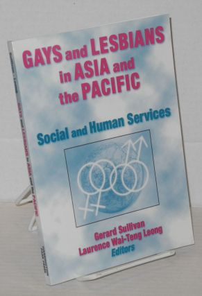 Gays and lesbians in Asia: and the Pacific; social and human services. Gerard Sullivan, Laurence...