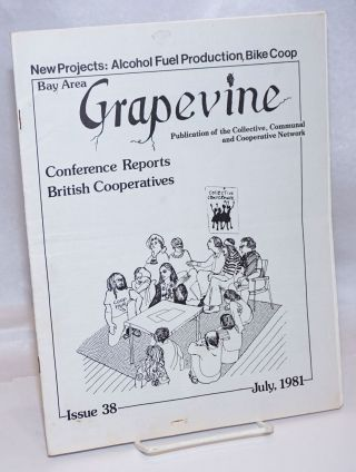 Bay Area Grapevine: Issue 38 (July 1981) publication of the Collective, Communal and Cooperative...