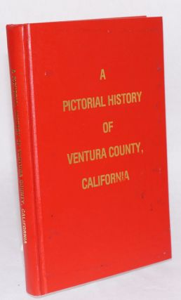 A pictorial history of Ventura County, California