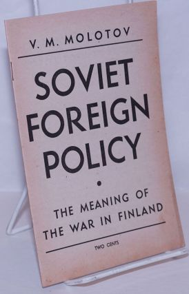 Soviet foreign policy. The meaning of the war in Finland. V. M. Molotov