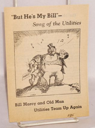 "Bill Marcy and Old Man Utilities team up again. ""But he's my Bill"" - Song of the Utilities"