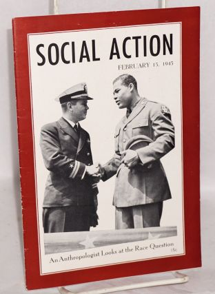 An anthropologist looks at the race question; in Social Action, volume xi, no. 2 February 15, 1945