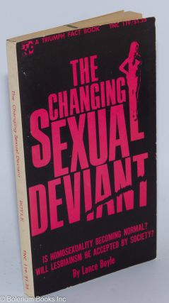 The Changing Sexual Deviant. Lance Boyle, Jerome Murray