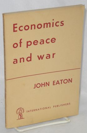 Economics of peace and war: an analysis of Britain's economic problems. John Eaton
