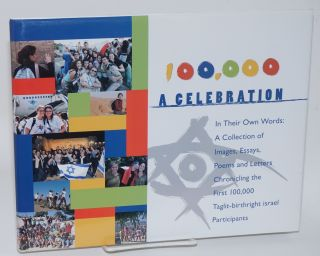 100,000: a celebration. In their own words: a collection of images, essays, poems and letters...