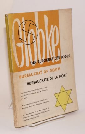 Globke: Bureaucrat of Death / Der Burokrat Des Todes / Bureaucrate De La Mort [with] Neue...