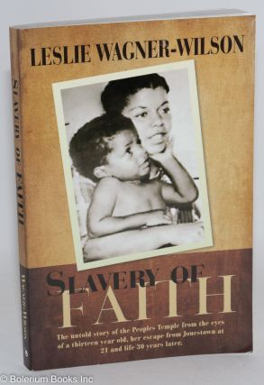 Slavery of faith. Leslie Monique Wagner-Wilson