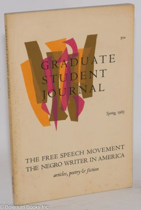 Graduate student journal; number four, spring, 1965; the Free Speech Movent & the Negro in...
