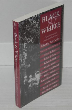 Black and White: Cultural Interaction in the Antebellum South. Ted Ownby