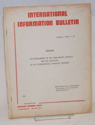 International information bulletin. August 1965 II. The development of the Sino-Soviet conflict...