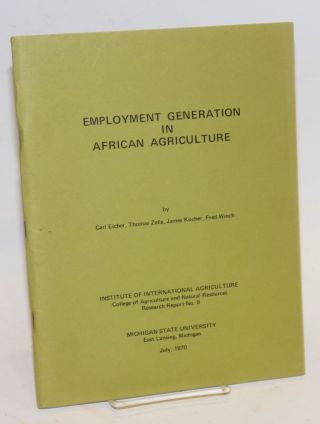 Employment generation in African agriculture. Carl Eicher, Fred Winch, James Kocher, Thomas Zalla