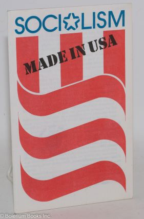 Socialism: made in USA. USA Communist Party.