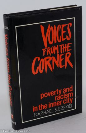 Voices from the Corner: poverty and racism in the inner city. Raphael S. Ezekiel, Will, Eva...