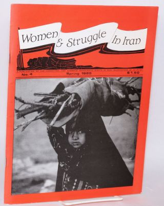 Women and Struggle In Iran. No. 4 (Spring 1985