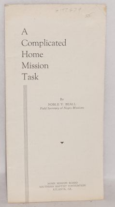 A Complicated home mission task. Noble Y. Beall