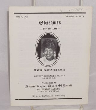 Obesquies for the late Geneva Carpenter Parks; Monday, December 15, 1975 .... Second Baptist Church of Detroit ...
