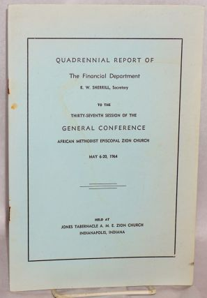 Quadrennial report; of the Financial Department, R. W. Sherrill, Secretary, to the thirty seventh...