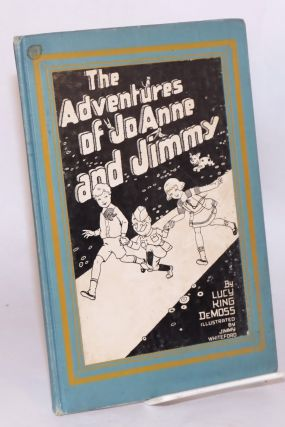 The adventures of Jo-Anne and Jimmy. Lucy King DeMoss, Jimmy Whiteford