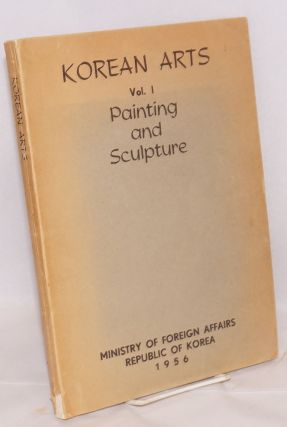 Korean arts; vol. I; painting and sculpture